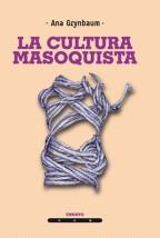 LA CULTURA MASOQUISTA 1traz b