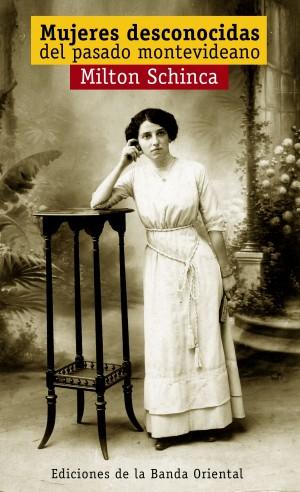 mujeres desconocidas del pasado montevideano